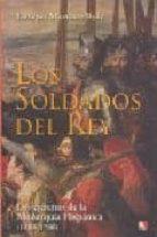 los soldados del rey-enrique martinez ruiz-9788497390736