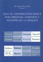 guia de conversacion basica para personal sanitario y pacientes e n 19 lenguas-maria gracia (coord.) torres diaz-9788497470636