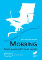 mobbing: acoso psicologico en el trabajo-jordi escartin-alvaro rodriguez-caballeira-dieter zapf-9788497568036
