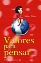 valores para pensar-robert fisher-9788497772136