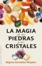 la magia de las piedras y los cristales-migene gonzalez-wippler-9788497779036