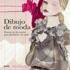 dibujo de moda: tecnicas de ilustracion para diseñadores de moda michele wesen bryant 9788498015836