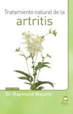 El libro de Tratamiento natural de la artritis autor RAYMOND WAYANS DOC!