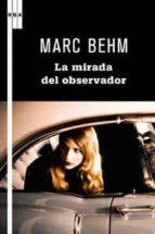 la mirada del observador-marc behm-9788498679236