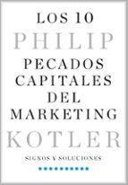 los 10 pecados capitales del marketing : signos y soluciones-philip kotler-9788498754636