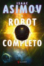 el robot completo-isaac asimov-9788498890136