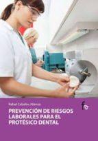 prevencion de riesgos laborales para el protesico dental-rafael ceballos atienza-9788498910636