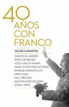cuarenta años con franco (ebook)-julian casanova-9788498928136