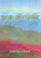 autoestima a traves de la relajacion (incluye dvd) isabel garcia ortuño 9788499151236