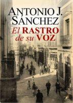 el rastro de su voz antonio j. sanchez 9788499789736