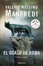 el ocaso de roma y otros relatos-valerio massimo manfredi-9788499895536