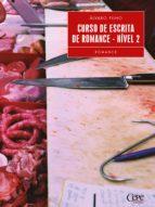 CURSO DE ESCRITA DE ROMANCE - NÍVEL 2