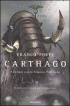 carthago. annibale contro scipione l africano. il romanzo di roma franco forte 9788804590736