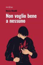 non voglio bene a nessuno (ebook)-marco rinaldi-9788893331036