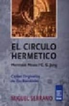 circulo hermetico: de herman hesse a c. g. jung: cartas originales de dos amistades hermann hesse c. g. jung 9789501701036