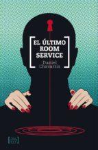 el ultimo room service-daniel chavarria-9789563660036