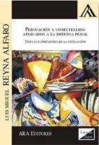 persuasion y storytelling: aplicado a la defensa penal-luis miguel reyna alfaro-9789567799336