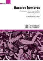 hacerse hombres (ebook)-hernando muñoz sánchez-9789585413436
