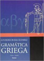 gramatica griega (t. i): teoria lourdes rojas alvarez 9789685807036