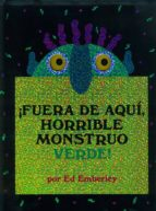¡fuera de aqui, horrible monstruo verde! ed emberly 9789707774636