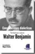 tentativas sobre walter benjamin: constelaciones dialecticas-9789871505036