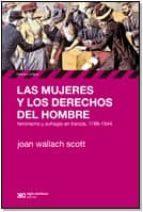 las mujeres y los derechos del hombre joan wallach scott 9789876292436