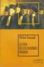 la vida de los hombres infames michel foucault 9789879017036