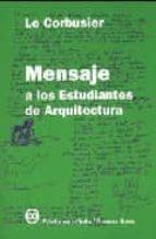 mensaje a los estudiantes de arquitectura (10ª ed.)-9789879637036