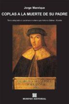 coplas a la muerte de su padre (texto adaptado al castellano moderno por antonio gálvez alcaide) (ebook)-antonio galvez alcaide-jorge manrique-cdlap00002536