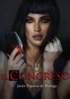 el congreso (ebook)-javier piqueras de noriega-cdlap00004136