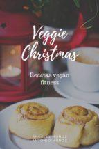 veggie christmas, recetas fitness veganas (ebook) angeles muñoz antonio muñoz cdlap00009136