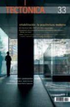 El libro de Tectonica nº 33. rehabilitacion: la arquitectura moderna autor VV.AA. EPUB!