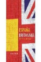 España britannia: a bitter-sweet relationship PDF FB2 978-0856832246 por Alistair ward