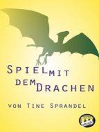 spiel mit dem drachen (ebook)-tine sprandel-9781301221646