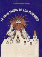 la gran magia de los perfumes (ebook)-vladimir burdman schwarz-9781301375646