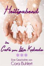 heiligabend im café zum lila kakadu (ebook)-cora buhlert-9781311914446