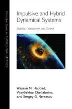 impulsive and hybrid dynamical systems (ebook) wassim m. haddad vijaysekhar chellaboina sergey g. nersesov 9781400865246