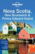 nova scotia, new brunswick & prince edward island 2017 (ingles) (lonely planet) 4th ed.-9781786573346