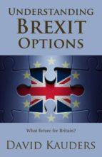 understanding brexit options (ebook)-david kauders-9781907230646
