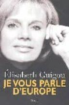El libro de Je vous parle d europe autor ELISABETH GUIGOU PDF!