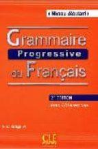 grammaire progressive du francais. livre + cd audio avec 440 exercises (2me ed.) niveau debutant maia gregoire 9782090381146