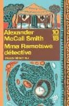 mma ramotswe detective alexander mccall smith 9782264045546