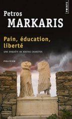 pain, education, liberte : une enquête de kostas charitos petros markaris 9782757851746