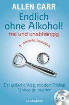 endlich ohne alkohol! frei und unabhängig - erweiterte ausgabe (ebook)-allen carr-9783641185046