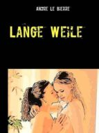 lange weile (ebook) andre le bierre 9783734776946