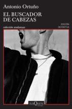 el buscador de cabezas (ebook)-antonio ortuño-9786070740046