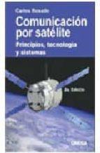 comunicacion por satelite. principios, tecnologia y sistemas (2ª ed)-carlos rosado-9786075000046