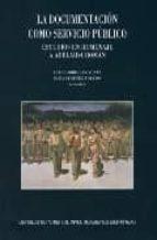 la documentación como servicio público: estudios en homenaje a adelaida román (ebook)-elea (coords.) giménez toledo-9788400088446