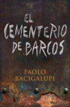el cementerio de barcos-paolo bacigalupi-9788401352546