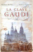la clave gaudí (ebook)-esteban martin-andreu carranza-9788401353246